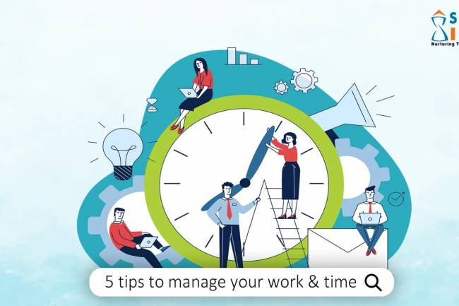 5 Tips to Manage Your Work and Time